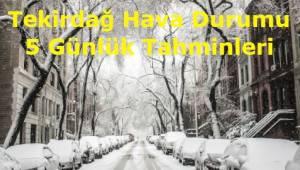 Tekirdağ Kar Ne Zaman Yağacak 2019 Tekirdağ Kar Haberleri