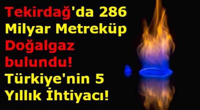 Tekirdağ Muratlı'da Doğal Gaz Rezervi Bulundu! Tam 286 Milyar Metreküp Açıklaması Yapıldı