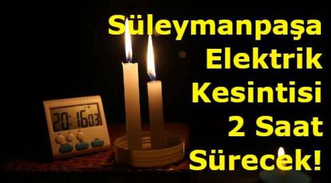 Tekirdağ Süleymanpaşa 10 Kasım 2019 Enson Elektrik Kesintisi Haberi