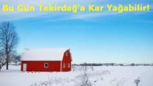 Son Dakika Tekirdağ Hava Durumu Açıklaması! Tekirdağ'a Kar Yağacak!