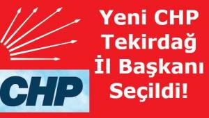 CHP Tekirdağ 37. Olağan İl Kongresi Sonuçlandı! Yeni CHP Tekirdağ İl Başkanı Belli Oldu!