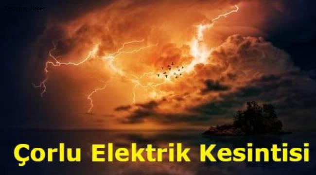 Tekirdağ Çorlu Elektrik Kesintisi 18 Şubat 2020 Duyurusu