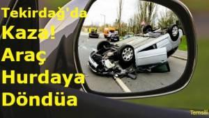 Traktör Römorkuna Çarpan Araba Hurdaya Döndü!