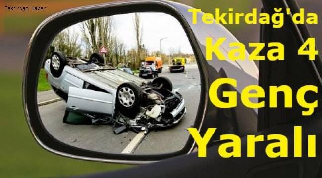 Tekirdağ'da Kaza! 4 Kişi Yaralandı! İşte O Haberin Detayları