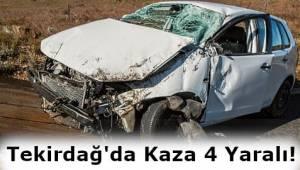 Tekirdağ'da Kaza 4 Kişi Yaralandı!