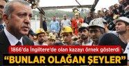 Erdoğan'dan Soma Açıklaması: Bunlar Olağan Şeyler