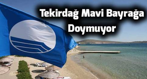 Mürefte'de Mavi Bayrak Dalgalandı